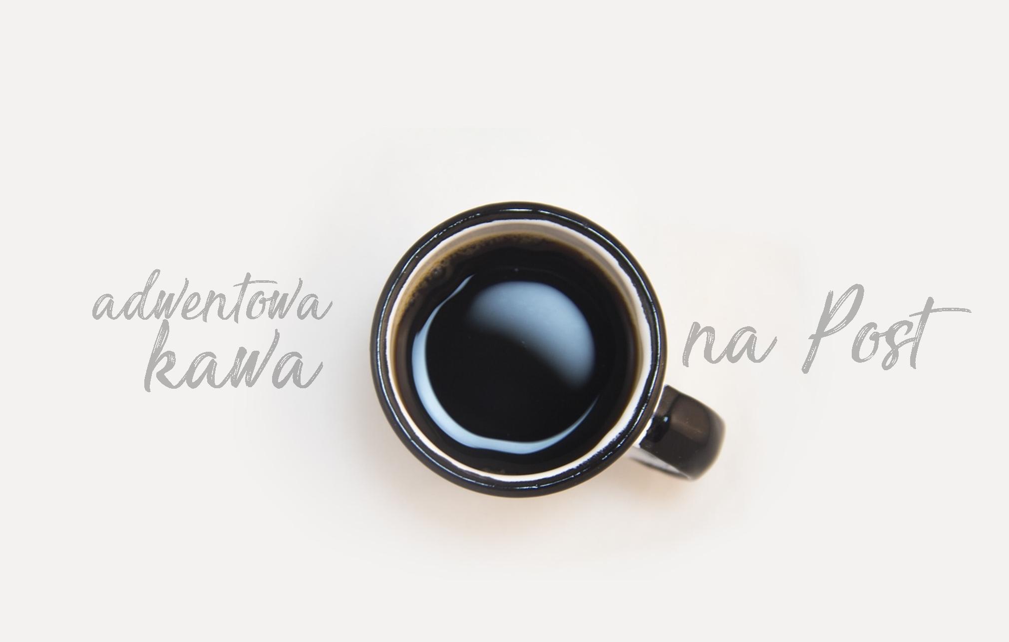 Adwentowa kawa na Wielki Post